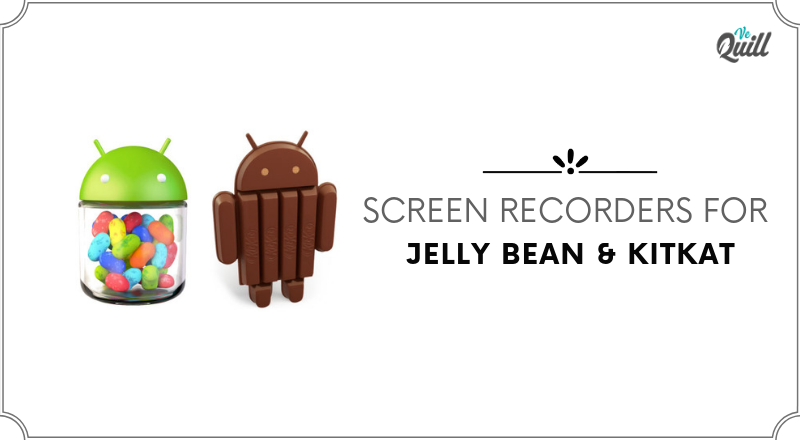Screen Recorders for Jelly Bean & Kitkat