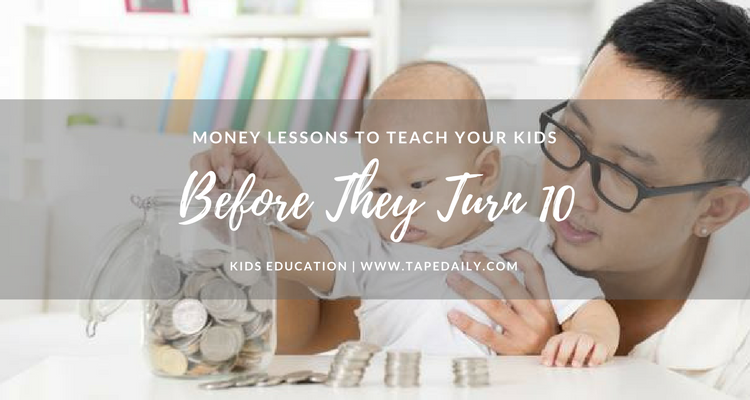 Money Lessons To Teach Your Kids Before They Turn 10