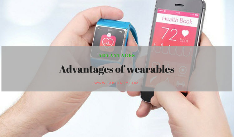 Advantages of wearables