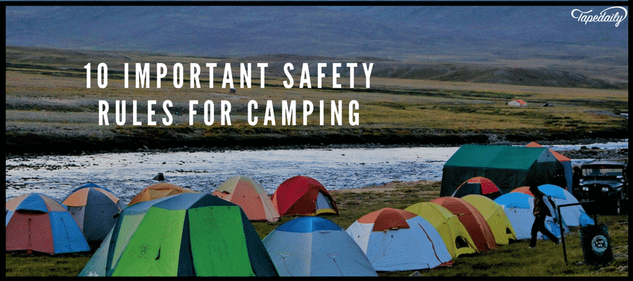 10 Important Safety Rules For Camping