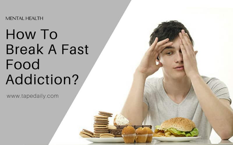 How to break a fast food addiction