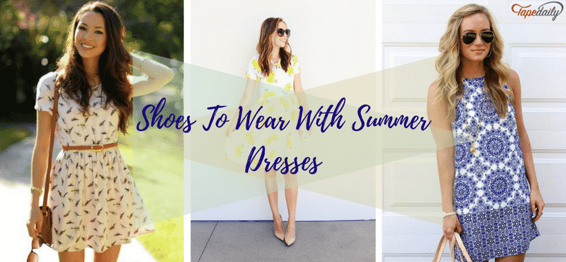 Types of shoes to wear with summer dresses