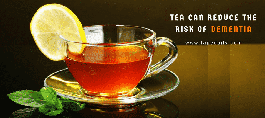 Tea Can Reduce The Risk of Dementia