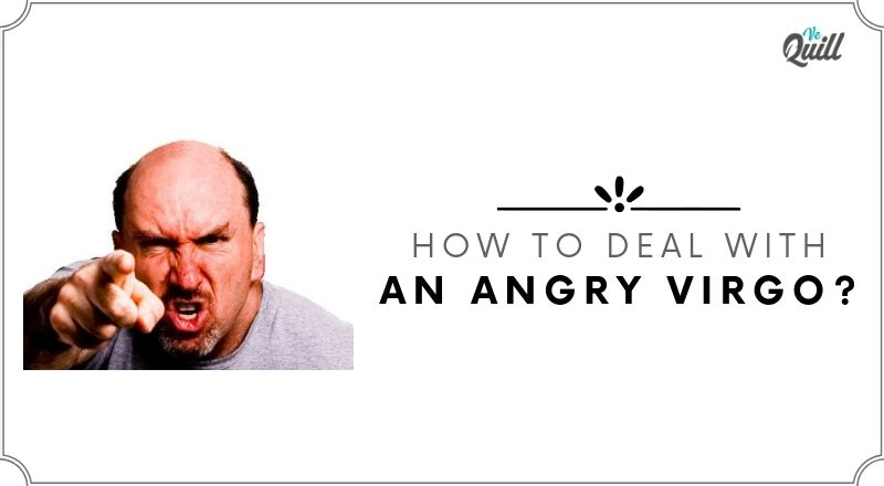 Angry Virgo : How To Deal With An Angry Virgo | Tips to Follow