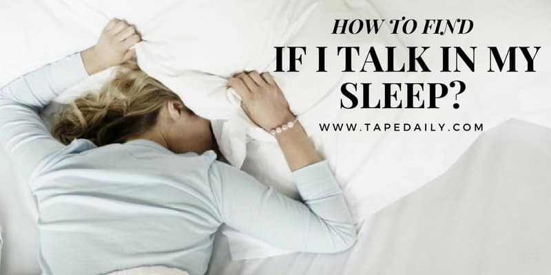 If I talk in my sleep