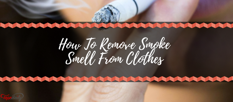 How To Remove Smoke Smell From Cloth