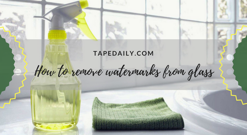 How to remove watermarks from glass