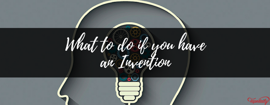 What to do if you have an Invention