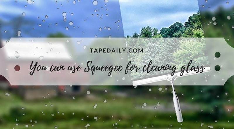 use squeegee to clean glass