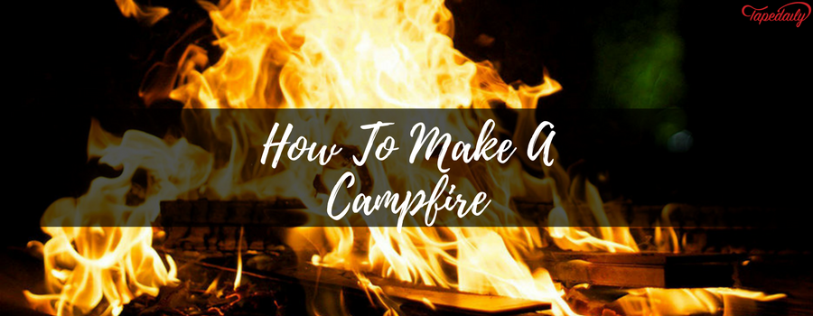 How To Make A Campfire