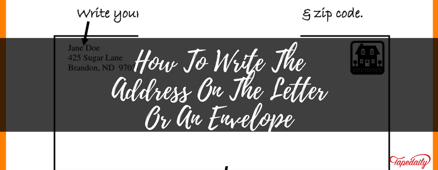 How To Write The Address On The Letter Or An Envelope