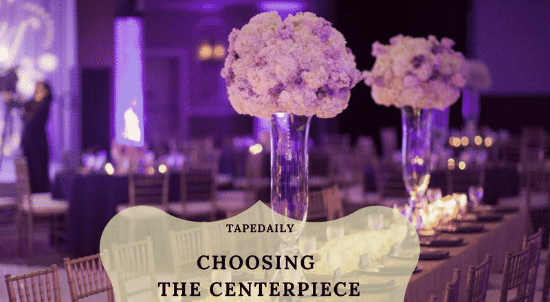 Choosing the Centerpiece for wedding at home