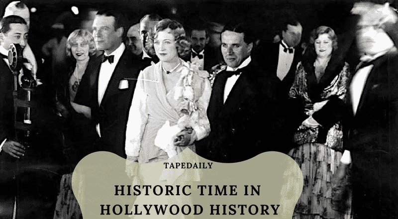 HISTORIC TIME IN HOLLYWOOD HISTORY