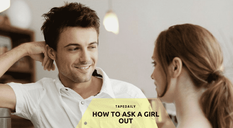 HOW TO ASK A GIRL OUT on vlentint's day