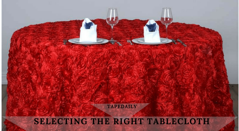 SELECTING THE RIGHT TABLECLOTH