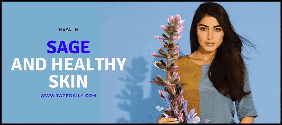 Sage And Healthy Skin.