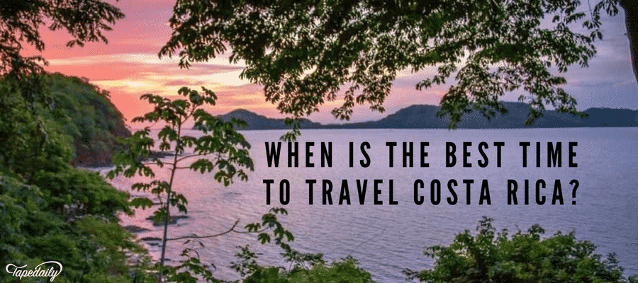 When Is The Best Time To Travel Costa Rica