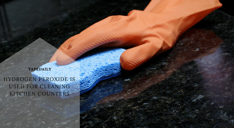 hydrogen peroxide is used for cleaning kitchen counters