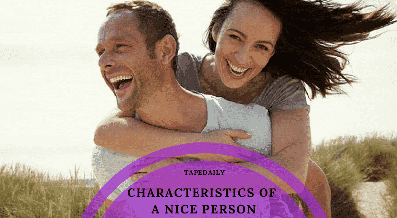 CHARACTERISTICS OF A NICE PERSON