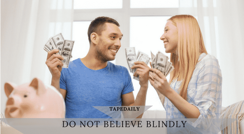 DO NOT BELIEVE BLINDLY