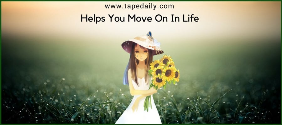 Helps You Move On In Life