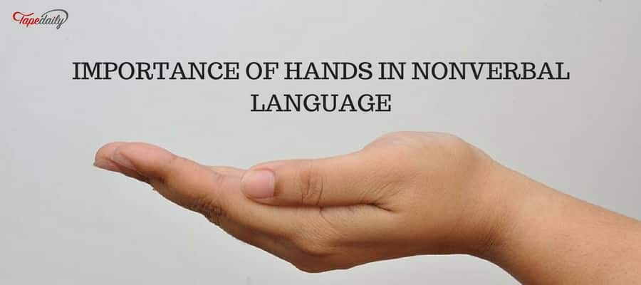IMPORTANCE OF HANDS IN NONVERBAL LANGUAGE