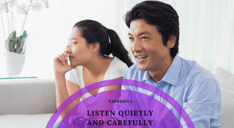 LISTEN QUIETLY AND CAREFULLY