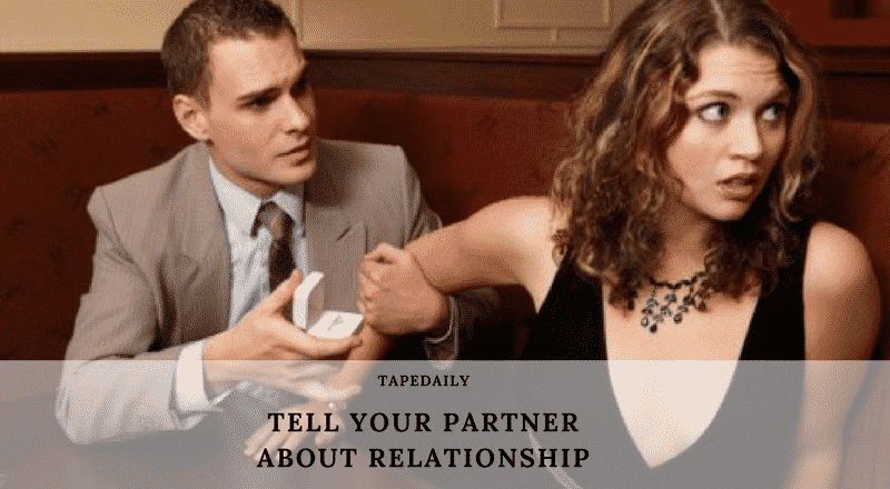 TELL YOUR PARTNER ABOUT RELATIONSHIP
