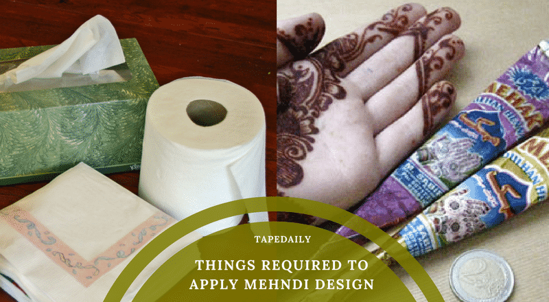 THINGS REQUIRED TO APPLY MEHNDI DESIGN