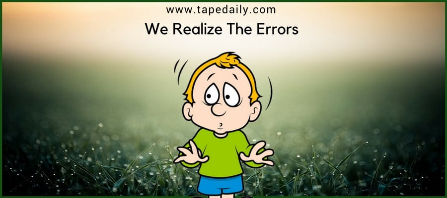 We Realize The Errors