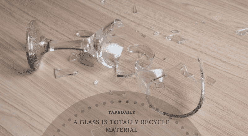 a glass is totally recycle material