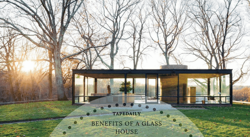 benefits of a glass house