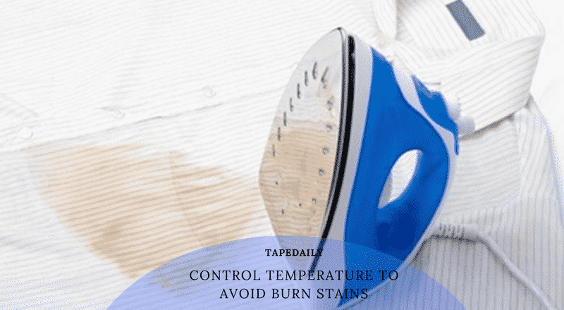 control temperature to avoid burn stains