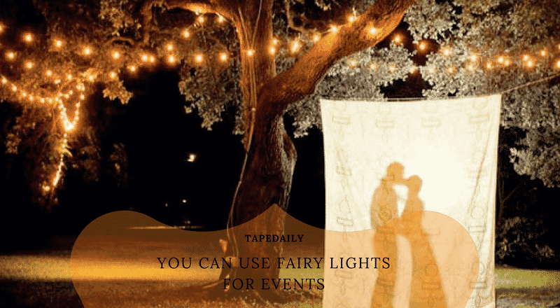you can use fairy lights for events