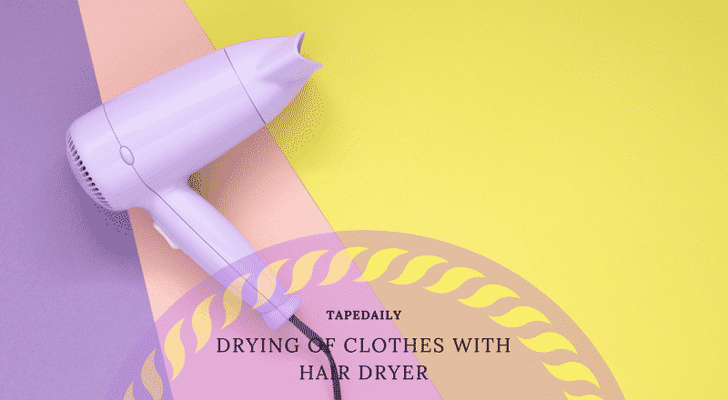 Drying of clothes with hair dryer