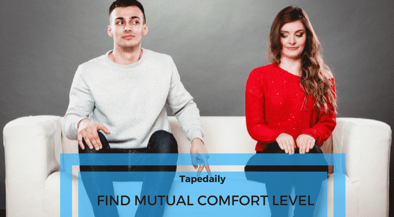 FIND MUTUAL COMFORT LEVEL
