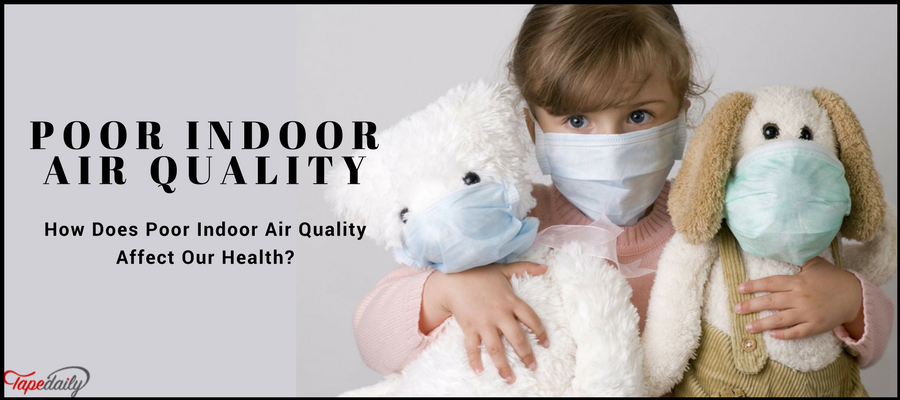 How Does Poor Indoor Air Quality Affect Our Health