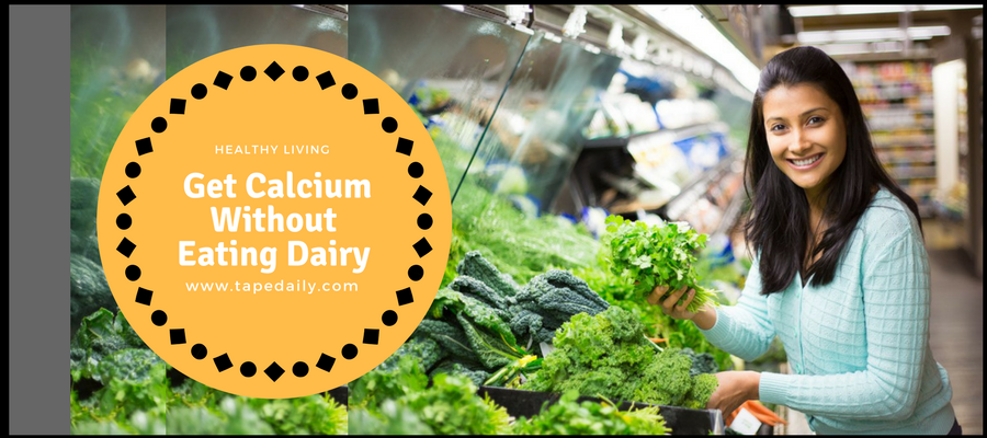 How To Get Calcium Without Eating Dairy