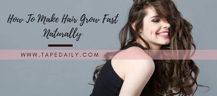 How To Make Hair Grow Faster Naturally