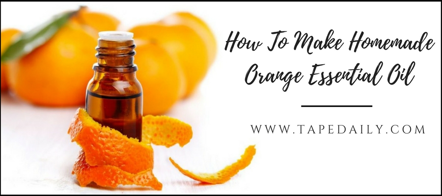 How To Make Homemade Orange Essential Oil