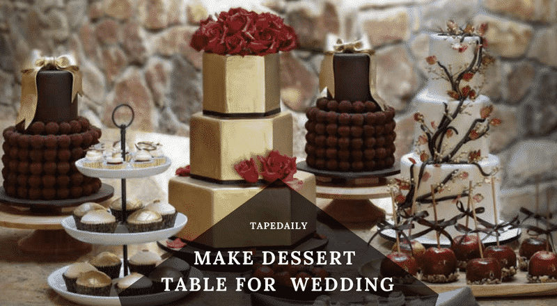 How to Make a Dessert Table for a Wedding