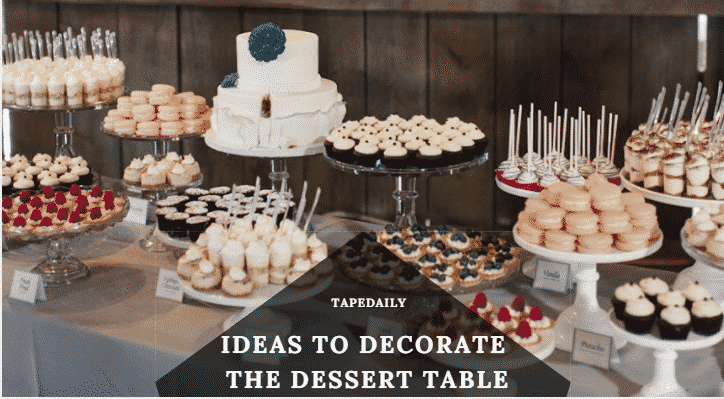 IDEAS TO DECORATE DESSERT TABLE