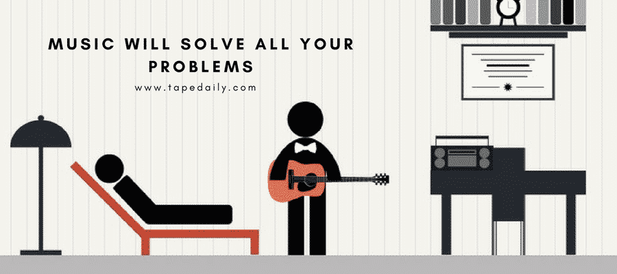 Music will solve all your problems