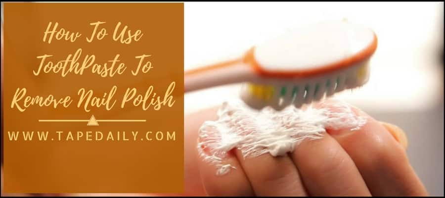 Removing Nail Paint With A Tooth Paste