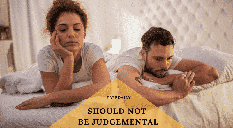 SHOULD NOT BE JUDGMENTAL