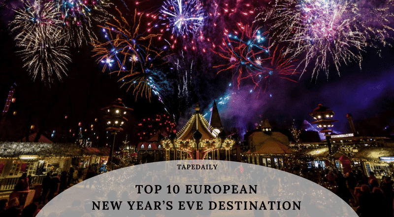 TOP 10 EUROPEAN NEW YEAR'S EVE DESTINATION