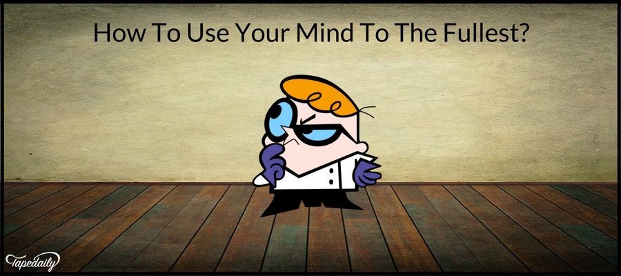 Use Your Mind To The Fullest