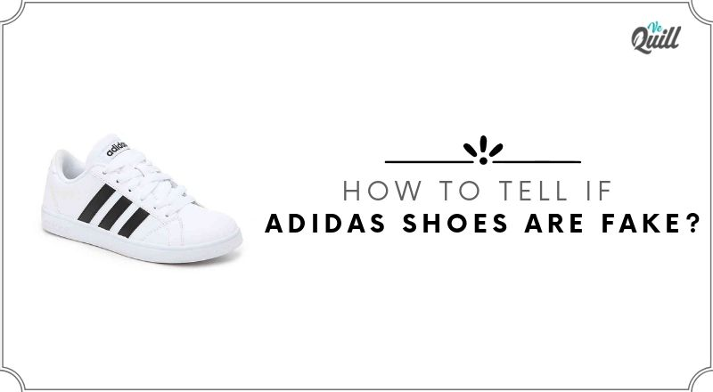 How to Spot Fake Adidas | Tips to Identify Fake Adidas Shoes