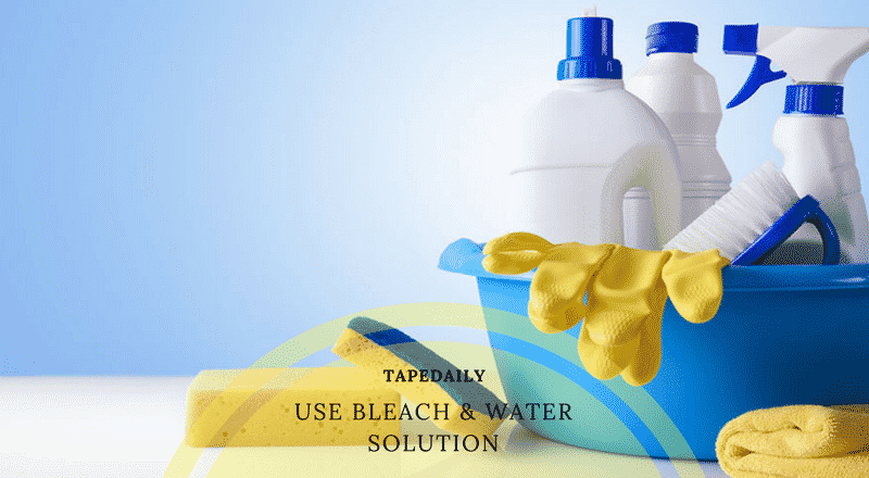 use bleach & water solution
