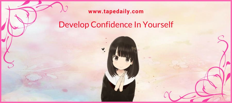 Develop Confidence In Yourself